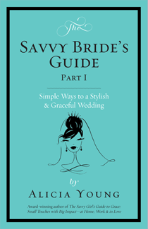 Savvy Bride's Guide, Part I : Simple Ways to a Stylish & Graceful Wedding